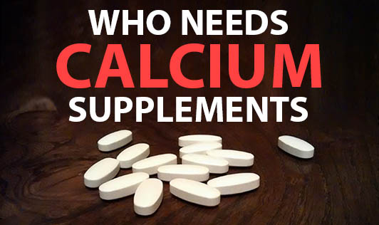 Who Needs Calcium Supplements