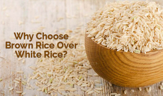 Why Choose Brown Rice Over White Rice