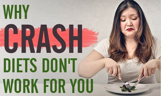 Why Crash Diets Don't Work For You