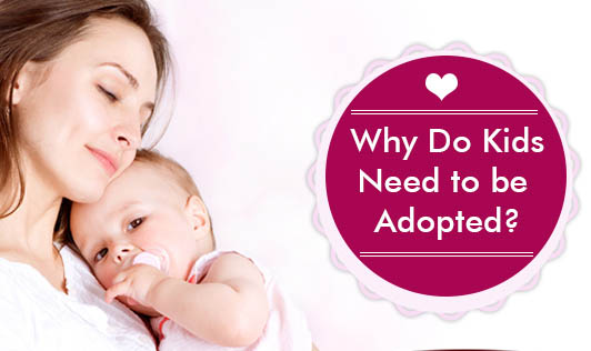 Why Do Kids Need to be Adopted?