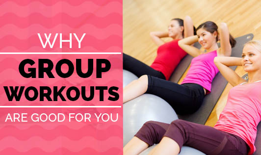 Why Group Workouts are Good for You