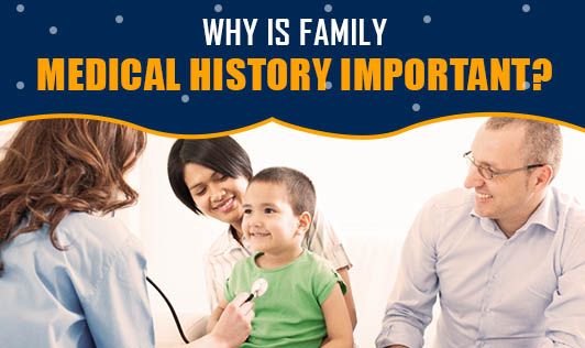 Why Is Family Medical History Important?