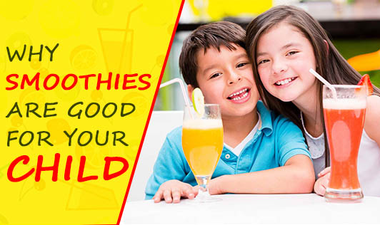 Why Smoothies are Good for Your Child