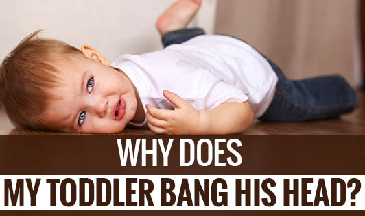 Why does my toddler bang his head?