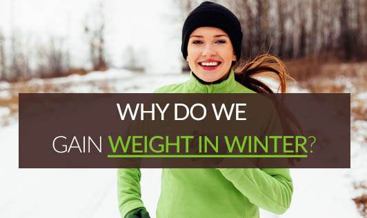 Why do we Gain Weight in Winter?