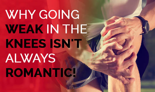 Why going weak in the knees isn't always romantic!