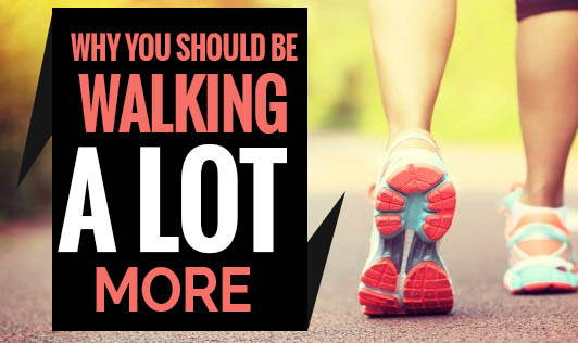 Why you should be walking a lot more
