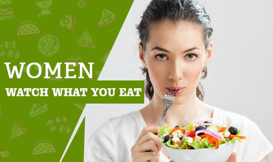 Women - watch what you eat
