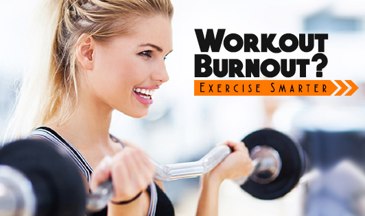 Workout Burnout? Exercise Smarter