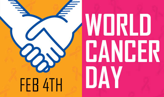 World Cancer Day - Feb 4th