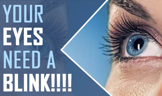 Your Eyes Need a Blink!!!!