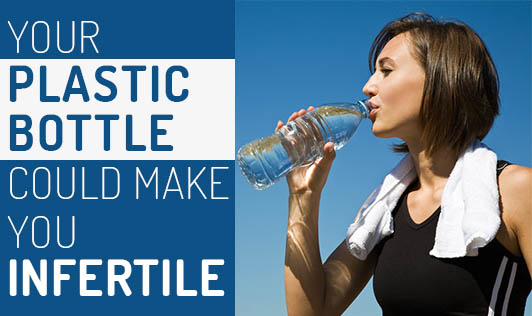Your Plastic Bottle could Make you Infertile