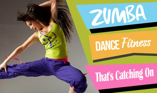 Zumba - Dance Fitness That's Catching On