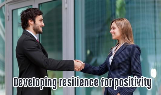Developing Resilience For Positivity