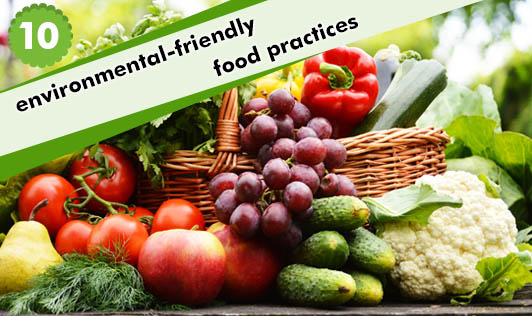 10 environmental-friendly food practices