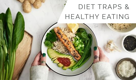 Diet Traps and Healthy Eating