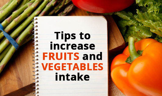 Tips to increase fruits and vegetables intake