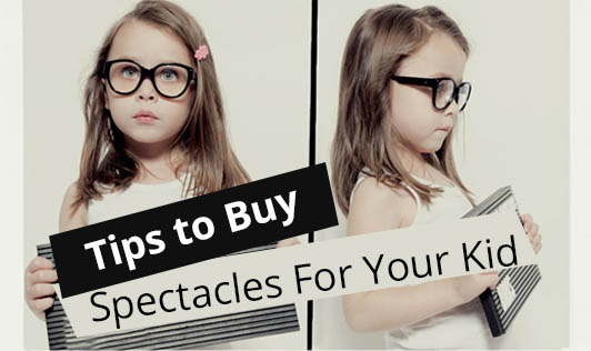 Tips To Buy Spectacles For Your Kid