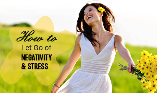 How to Let Go of Negativity and Stress