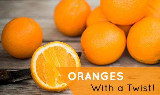 Oranges with a twist!