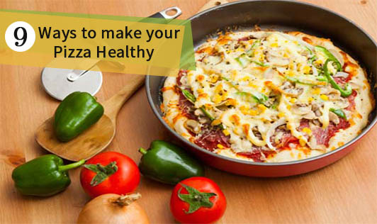Nine ways to make your pizza healthy